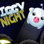 Piggy Night